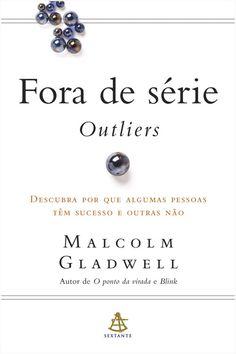 Download Fora de Serie - Outliers - Malcolm Gladwell em ePUB, mobi e PDF
