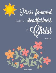 Press forward with a steadfastness in Christ   2016 LDS Mutual Theme   Young Women's   LDS Mutual   Free printables   YW leadership binder covers and 8.5x11 poster of theme   Andrea's Open Book