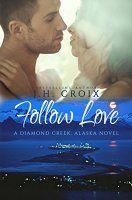 Follow Love, Contemporary Romance (Diamond Creek, Alaska Novels Book - http://freebiefresh.com/follow-love-contemporary-romance-diamond-creek-free-kindle-review/