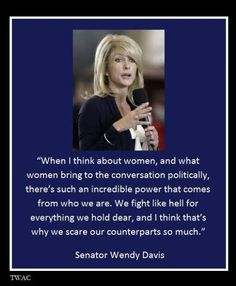 Texas Republicans Find A Way To Disenfranchise Women Voters --just in tiime for Wendy Davis's campaign for Governor.