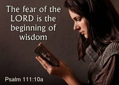 "The fear of the LORD is the beginning of wisdom; all those who practice it have a good understanding. His praise endures forever"" -Psalm 111:10    Read more: http://www.knowing-jesus.com/psalm-111-10/"