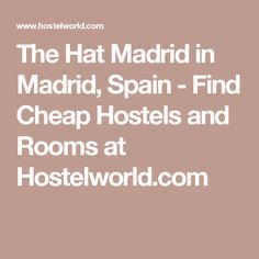 The Hat Madrid in Madrid, Spain  - Find Cheap Hostels and Rooms at Hostelworld.com