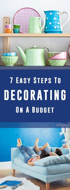 7 Easy Steps To Decorating On A Budget