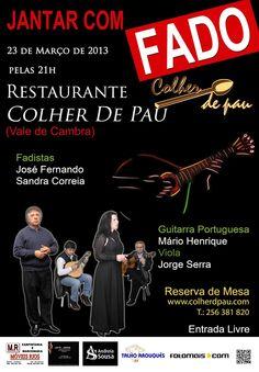 Jantar com Fado  > 23 Março 2013 - 21h00  @ Restaurante Colher de Pau, Vale de Cambra