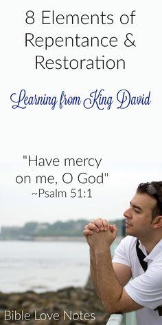 8 Elements of Repentance & Restoration - Psalm 51