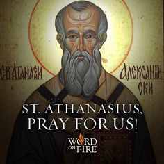 St. Athanasius, Bishop and Doctor of the Church, defender of the faith and the Trinity, pray for us!  #Catholic #Pray #StAthanasius