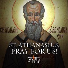 St. Athanasius, pray for us!