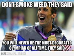 Ohhh, Michael Phelps!! who said weed was bad