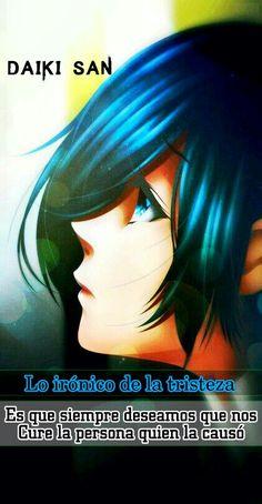 Daiki San Frases Anime Lo irónico de la tristeza