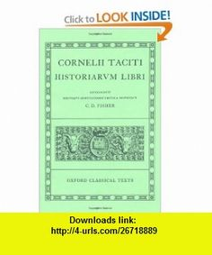 Historiae I-V (Oxford Classical Texts) (Latin Edition) (9780198146346) Cornelius Tacitus, C. D. Fisher , ISBN-10: 0198146345  , ISBN-13: 978-0198146346 ,  , tutorials , pdf , ebook , torrent , downloads , rapidshare , filesonic , hotfile , megaupload , fileserve