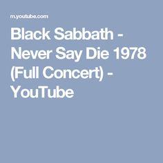 Black Sabbath - Never Say Die 1978 (Full Concert) - YouTube