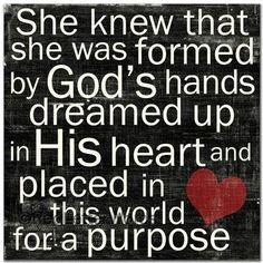 God loves you more than you can imagine. He has a purpose and plan for you