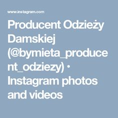 Producent Odzieży Damskiej (@bymieta_producent_odziezy) • Instagram photos and videos