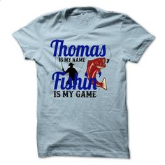 THOMAS is my name Fishing is my game shirt - #muscle tee #printed tee. ORDER NOW => https://www.sunfrog.com/Names/THOMAS-is-my-name-Fishing-is-my-game-shirt.html?68278