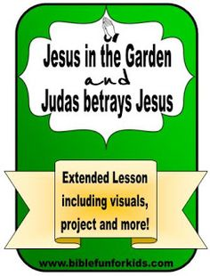 Jesus in the Garden and the Betrayal of Judas