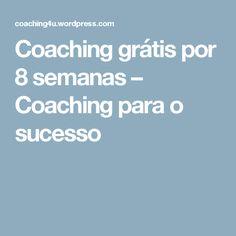 Coaching grátis por 8 semanas – Coaching para o sucesso