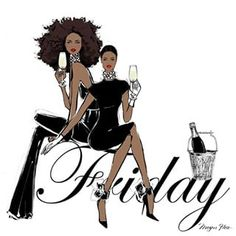 Kick it with your girls on a Friday night! It doesn't always have to be a date night!