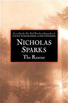 The Rescue by Nicholas Sparks- my FAVORITE Nicholas Sparks book. I think I'll go read it again for the 100th time....