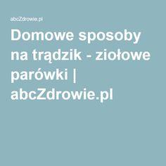 Domowe sposoby na trądzik - ziołowe parówki | abcZdrowie.pl