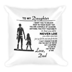Family Square Pillow case - To my Daughter Son Quotes From Mom, Dad Quotes, Family Quotes, Soft Pillows, Diy Pillows, Dumbledore Quotes, White Pillow Cases, Ruffle Pillow, Pillow Quotes
