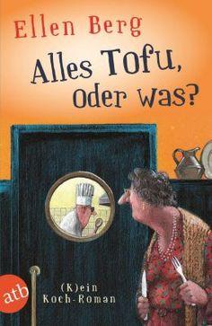 """Aber bitte mit Soja! """"Alles Tofu, oder was?"""" von Ellen Berg #buch #sommer #weltbild"""
