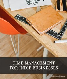 Time Management tips and best practices for independent small business owners.