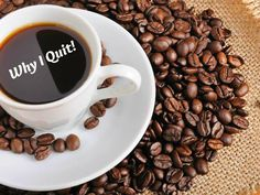Why I Quit Coffee | Cultured Palate