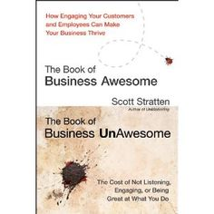"""Read """"The Book of Business Awesome / The Book of Business UnAwesome"""" by Scott Stratten available from Rakuten Kobo. UnAwesome is UnAcceptable. The Book of Business Awesome is designed as two short books put together—one read from the fr. Marketing Quotes, Sales And Marketing, Content Marketing, Marketing Branding, Marketing Books, Business Marketing, Digital Marketing, Good Books, Books To Read"""