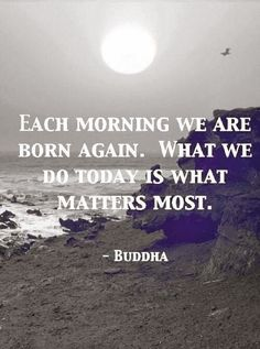 What we do today matters most! #CarpeDiem #BePresent