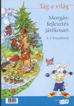 Tág a világ (Mozgásfejlesztés játékosan) - Mónika Kampf - Picasa Webalbumok