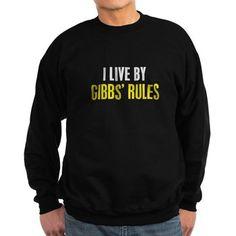 I Live by Gibbs' Rules Sweatshirt