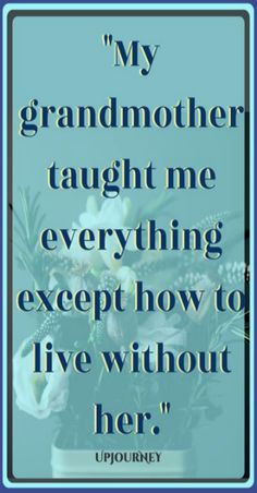 Grandma Quotes Discover 50 [GREAT] Grandma Quotes Looking for the best grandma quotes? Here youll find some of the greatest quotes about our beloved grandma. Love Grandma Quotes, Niece Quotes, Daughter Love Quotes, Grandmother Quotes, Girlfriend Quotes, Dad Quotes, Love Quotes For Her, Family Quotes, Quotes On Grandparents