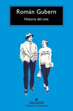 Gubern, R.: Historia del cine. Barcelona: Anagrama, 2016 ISBN 9788433977991. Disponible en 778.5 GUB HIS