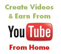 How To Create Videos And Earn Money Online From YouTube?