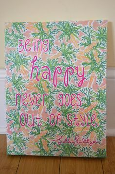 Lilly quote I made for my dorm room! I transferred an inkjet printout of a lilly print onto a canvas using the modpdge transfer method