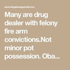 Obama Commuted Sentences of 102 Federal Prisoners Thursday Bringing His Total To 774 Many are drug dealer with firearm felony convictions.