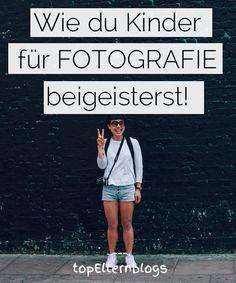 Wie du Kinder für Fotografie begeisterst: Diese Anleitung eignet sich auch schon für Kita-Kinder!