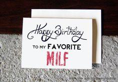 Happy Birthday to my favorite MILF  5x7 // LOL by StephiiShop, $4.10 - birhtday card for wife- naughty birthday card- funny birthday cards, etsy, etsy gifts