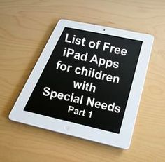 I am not going to promote iPad. However, I was extremely impressed by the number of Free iPad Apps for kids with special needs.
