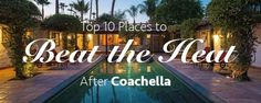 Your #Coachella schedule is ready to go. Now find your perfect afterparty crashpad. - DwellableTrends
