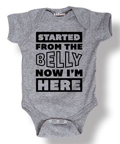 Look at this Heather Gray 'Started From the Belly' Bodysuit - Infant on #zulily today!