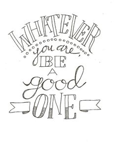 whatever you are be a good one by skemos on Etsy, $6.00
