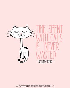Free Printable: Time Spent with Cats is Never Wasted (Sigmund Freud quote) | allonsykimberly.com