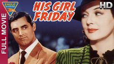 His Girl Friday English Full Movie || Cary Grant, Rosalind Russell || Ea...