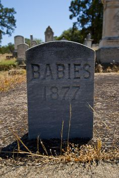 "Inscription on a gravestone: ""Babies 1877"" I wonder how many babies are buried there?"