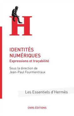 Identités numériques - J.-P. Fourmentraux - Librairie Eyrolles