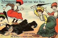 """""""Suffratists on the War Path -- Jump on him, he's only a mere man!""""  Ironically, it was police, or mail bystanders, who might beat demonstrators, including famous riots such as in Washington DC and London where police stood by while male crowds beat marchers."""