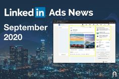 LinkedIn Ads News September 2020: new bidding strategies, new event-based retargeting, new company page retargeting, UX updates, and more. Read this article. Linkedin Advertising, Blog, Ads, Marketing, Reading, September, Advertising, Events, Blogging