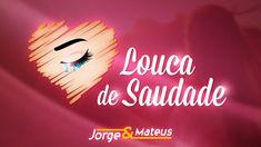 Jorge & Mateus - Louca de Saudade - (Como Sempre Feito Nunca) [Vídeo Ofi...