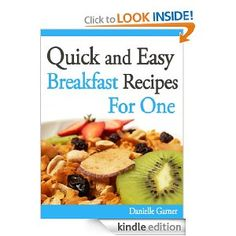 Quick and Easy Breakfast Recipes For One: Danielle Garner: Amazon.com: Kindle Store